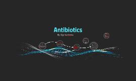 Copy of Antibiotics