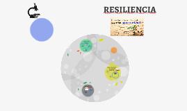 RESILIENCIA  (Abordada desde la perspectiva de la Psicología