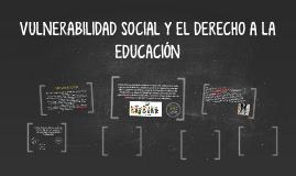 VULNERABILIDAD SOCIAL Y EL DERECHO A LA EDUCACIÓN
