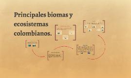Copy of Principales biomas y ecosistemas colombianos.