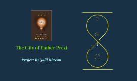 Copy of Copy of The City of Ember Jalil Rincon