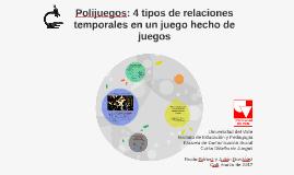 Polijuegos: 4 tipos de relaciones temporales en un juego hecho de juegos