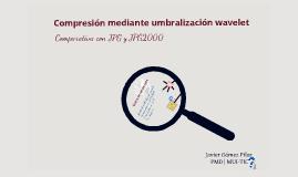 Compresión por umbralización de coeficientes wavelet