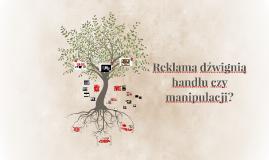 Reklama dźwignią handlu czy manipulacji?