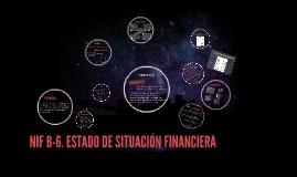 NIF B-6. ESTADO DE SITUACIÓN FINANCIERA