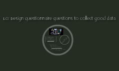 Collecting Data With Questionnaires