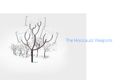 The Holocaust Weapons