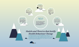 Models and Theories that Justify Health Behaviour Change