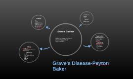 Grave's Disease-Peyton Baker