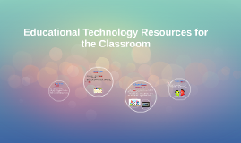 Educational Technology Resources for the Classroom