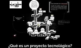 ¿Qué es un proyecto tecnológico?