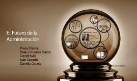 Copy of El Futuro de la Administracion