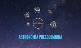 ASTRONOMÍA PRECOLOMBINA