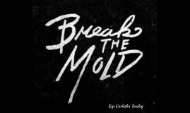 Break the Mold by Carlesha Teasley