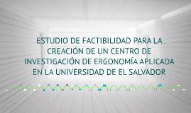 Copy of ESTUDIO DE FACTIBILIDAD PARA LA CREACIÓN DE UN CENTRO DE INV