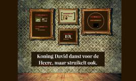 Koning David danst voor de Heere, maar struikelt ook.