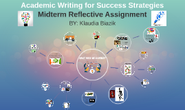 Academic Writing for Success Strategies - Midterm Reflective Assignment