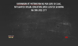 Copy of KARANASAN AT MOTIBASYON NG MGA GURO SA SJWC, INTEGRATED SPEC