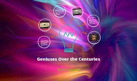 Geniuses Over the Centuries