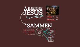 Bærum: Å kjenne Jesus SAMMEN