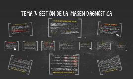 TEMA 7: GESTIÓN DE LA IMAGEN DIAGNÓSTICA