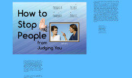 How to Stop People from Judging You