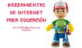 HERRAMIENTAS DE INTERNET PARA EDUCACIÓN