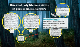 Copy of Bisexual poly life narratives in post-socialist Hungary