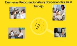 Copy of Exámenes Preocupacionales y Ocupacionales en el Trabajo