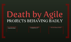 Death by Agile