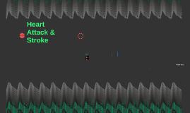 Heart Attack & Stroke