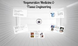 Copy of Regenerative Medicine & Tissue Engineering
