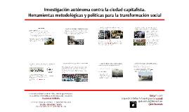 Investigación autónoma contra la ciudad capitalista. Herramientas metodológicas y políticas para la transformación social