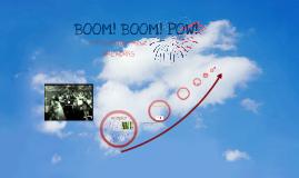 Boom! Boom! Pow!