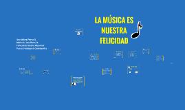 La música es nuestra felicidad.