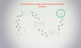 Características ventajas y desventajas de las Bases de Datos