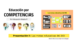 Competencias en Educación Media II: La metas Educativas del BID
