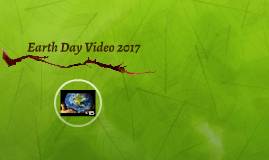 Earth Day Video 2017