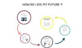 How do i see my future ?