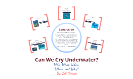 Can We Cry Underwater?