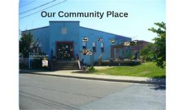 Our Community Place