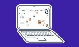 Taking ELA to the Digital Level2