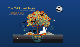 Tips. Tricks, and Treats, October 2015