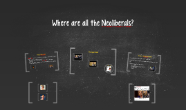 Where are all the Neoliberals?