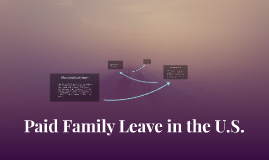 Paid Family Leave in the U.S.