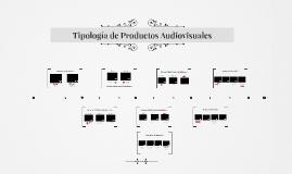 Tipología de Productos Audiovisuales