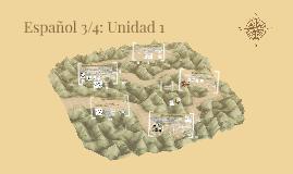 Español 3/4: Unidad 1