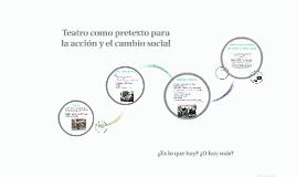 teatro comunitario: teatro como pretexto
