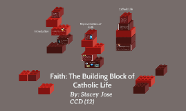 Faith: The Building Block of Catholic Life
