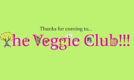 The Veggie Club!!!